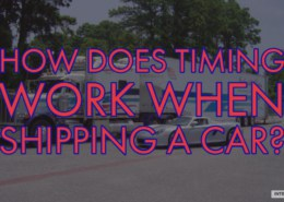 how does timing work when shipping a car