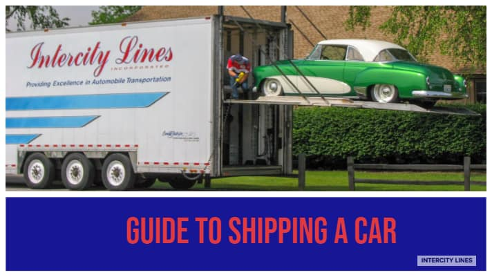Guide to Shipping a Car by Intercity Lines - Intercity Lines